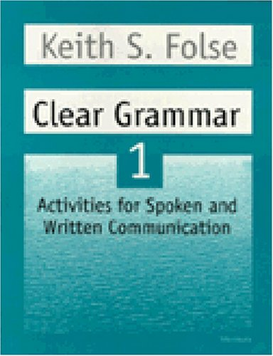 Clear Grammar 1 : Activities for Spoken and Written Communication 1st 1998 9780472083718 Front Cover