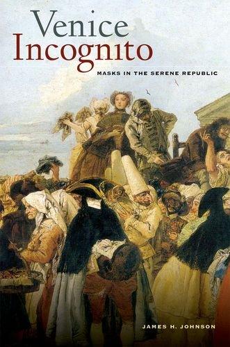 Venice Incognito Masks in the Serene Republic  2011 edition cover