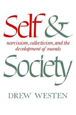 Self and Society Narcissism, Collectivism, and the Development of Morals  1985 9780521301718 Front Cover