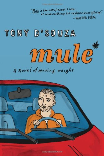 Mule A Novel of Moving Weight  2012 9780547576718 Front Cover