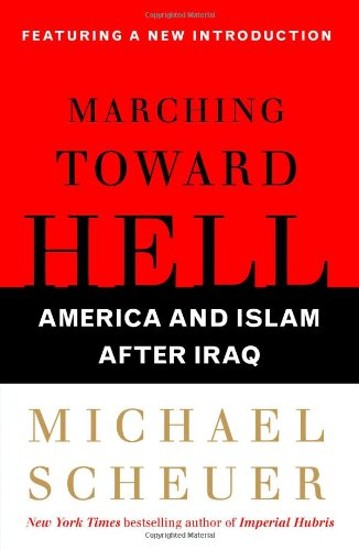 Marching Toward Hell America and Islam after Iraq  2009 edition cover