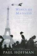 Wings of Madness Alberto Santos-Dumont and the Invention of Flight N/A edition cover