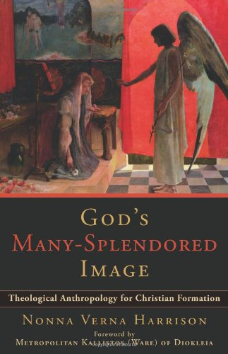 God's Many-Splendored Image Theological Anthropology for Christian Formation  2010 edition cover