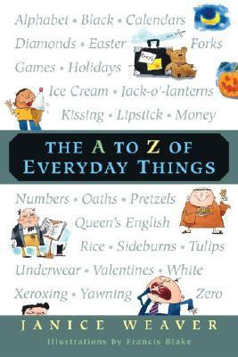 a to Z of Everyday Things   2004 9780887766718 Front Cover