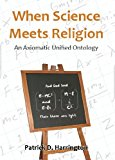 When Science Meets Religion: An Axiomatic Unified Ontology  0 edition cover
