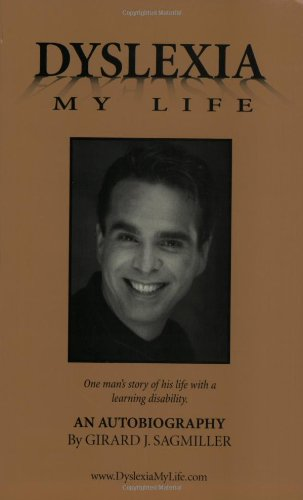 Dyslexia, My Life One Man's Story of Life with a Learning Disability 3rd 2002 (Large Type) 9780964308718 Front Cover
