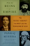 From the Ruins of Empire The Revolt Against the West and the Remaking of Asia N/A edition cover