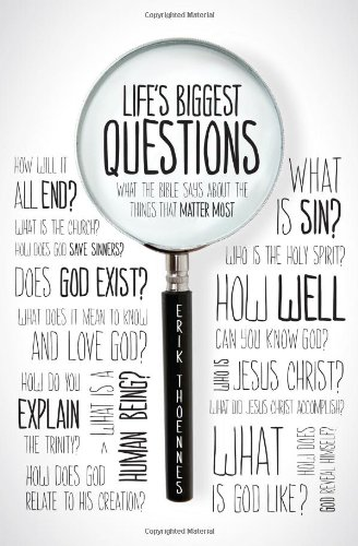 Life's Biggest Questions What the Bible Says about the Things That Matter Most  2011 9781433526718 Front Cover