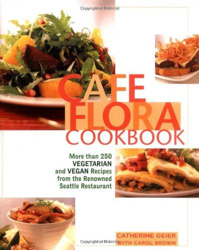 Cafe Flora Cookbook   2005 9781557884718 Front Cover