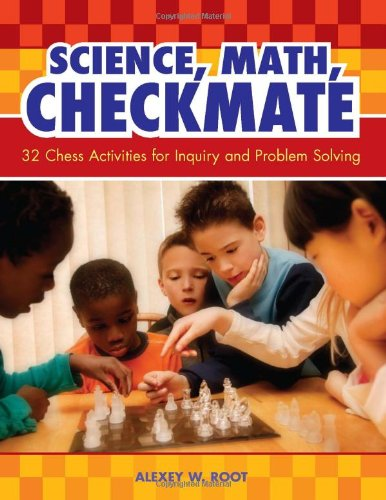 Science, Math, Checkmate 32 Chess Activities for Inquiry and Problem Solving  2008 edition cover