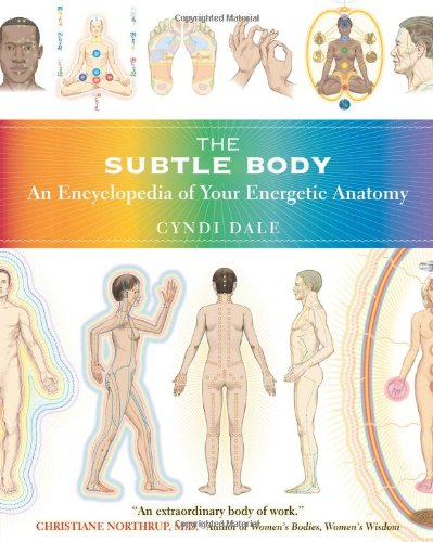 Subtle Body An Encyclopedia of Your Energetic Anatomy  2009 edition cover