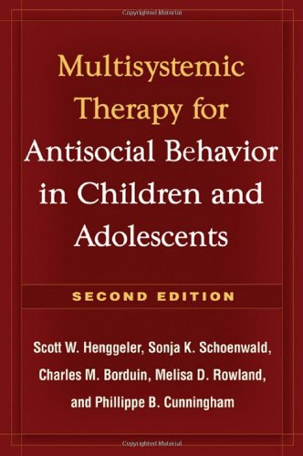 Multisystemic Therapy for Antisocial Behavior in Children and Adolescents  2nd 2009 (Revised) edition cover