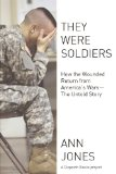 They Were Soldiers How the Wounded Return from America's Wars - The Untold Story  2013 edition cover
