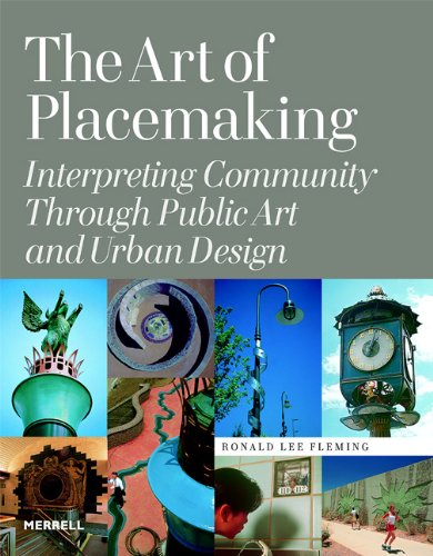 Art of Placemaking Interpreting Community Through Public Art and Urban Design  2007 edition cover