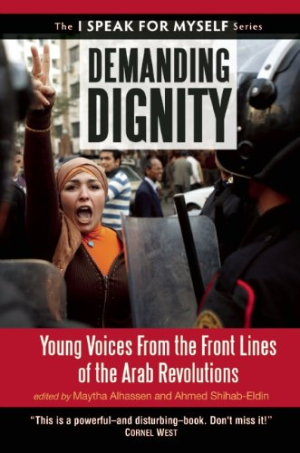 Demanding Dignity Young Voices from the Front Lines of the Arab Revolutions  2012 edition cover