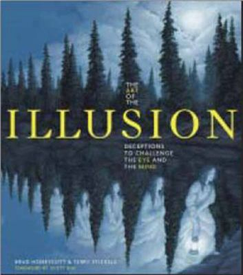 Art of the Illusion Deceptions to Challenge the Eye and the Mind  2012 9781936140718 Front Cover