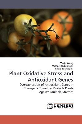 Plant Oxidative Stress and Antioxidant Genes N/A 9783838307718 Front Cover