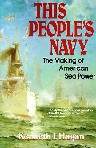 This People's Navy The Making of American Sea Power  1992 9780029134719 Front Cover