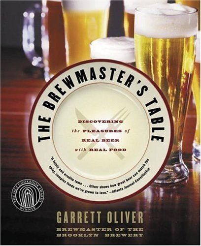 Brewmaster's Table Discovering the Pleasures of Real Beer with Real Food  2005 edition cover
