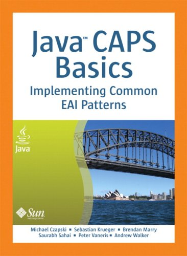 Java CAPS Basics Implementing Common EAI Patterns  2008 9780137130719 Front Cover
