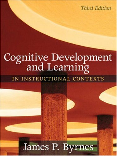 Cognitive Development and Learning in Instructional Contexts  3rd 2008 edition cover