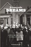 Renegade Dreams Living Through Injury in Gangland Chicago  2014 edition cover