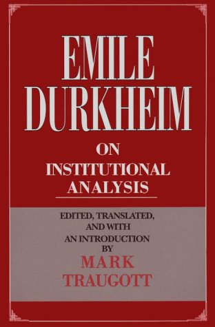 Emile Durkheim on Institutional Analysis   1994 9780226173719 Front Cover