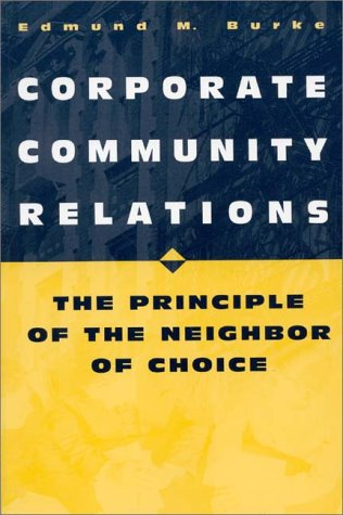 Corporate Community Relations The Principle of the Neighbor of Choice  1999 9780275964719 Front Cover