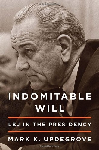Indomitable Will LBJ in the Presidency  2012 edition cover