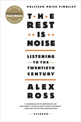 Rest Is Noise Listening to the Twentieth Century N/A edition cover