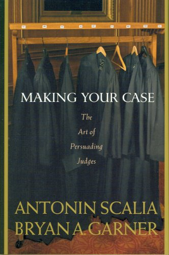 Making Your Case The Art of Persuading Judges  2008 9780314184719 Front Cover