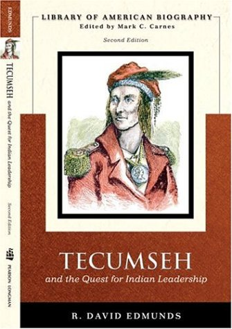 Tecumseh and the Quest for Indian Leadership  2nd 2007 (Revised) 9780321043719 Front Cover