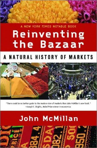 Reinventing the Bazaar A Natural History of Markets  2003 edition cover