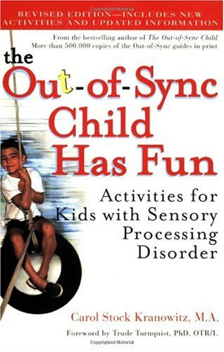 Out-Of-Sync Child Has Fun, Revised Edition Activities for Kids with Sensory Processing Disorder  2006 (Revised) 9780399532719 Front Cover