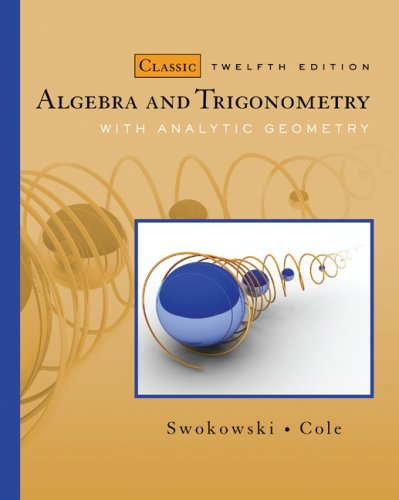 Algebra and Trigonometry with Analytic Geometry, Classic Edition  12th 2010 edition cover