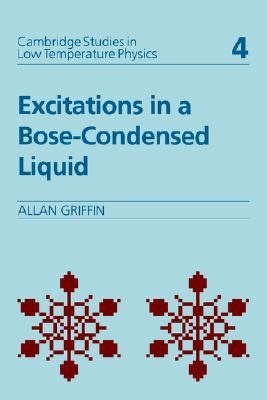 Excitations in a Bose-Condensed Liquid   1993 9780521432719 Front Cover