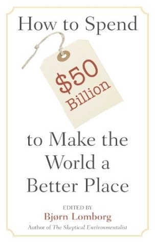 How to Spend $50 Billion to Make the World a Better Place  2nd 2006 edition cover