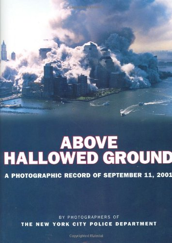 Above Hallowed Ground A Photographic Record of September 11, 2001  2002 edition cover