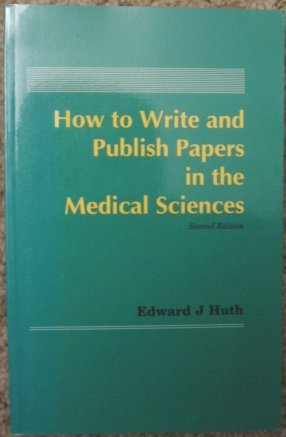 How to Write and Publish Papers in the Medical Sciences 2nd 1990 (Revised) 9780683042719 Front Cover