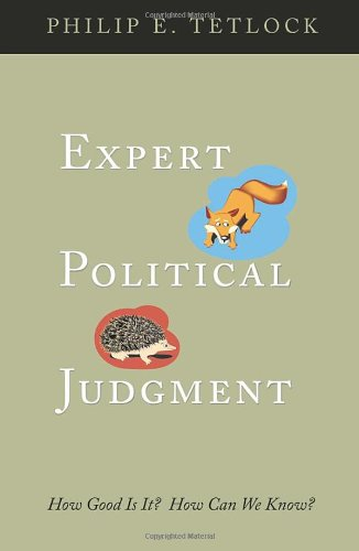 Expert Political Judgment How Good Is It? How Can We Know?  2006 edition cover