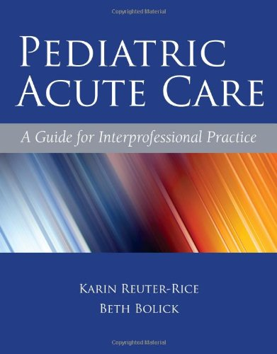 Pediatric Acute Care A Guide for Interprofessional Practice  2012 (Revised) edition cover