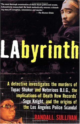 LAbyrinth A Detective Investigates the Murders of Tupac Shakur and Notorious B. I. G. , the Implications of Death Row Records' Suge Knight, and the Origins of the Los Angeles Police Scandal  2002 edition cover
