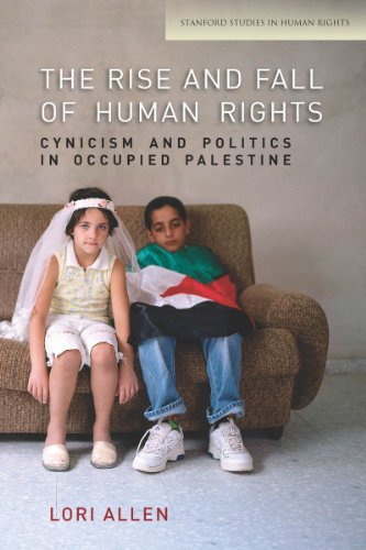 Rise and Fall of Human Rights Cynicism and Politics in Occupied Palestine  2013 edition cover