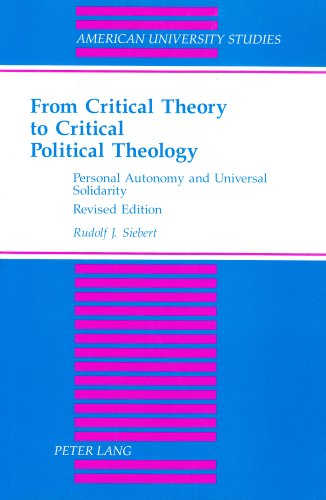 From Critical Theory to Critical Political Theology Personal Autonomy and Universal Solidarity 2nd 2003 (Revised) edition cover