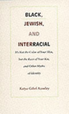 Black, Jewish, and Interracial It's Not the Color of Your Skin, but the Race of Your Kin, and Other Myths of Identity  1997 edition cover