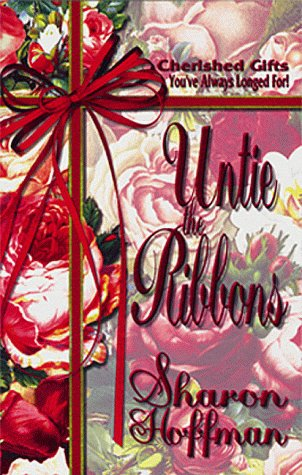 Untie the Ribbons : Cherished Gifts N/A 9780883684719 Front Cover