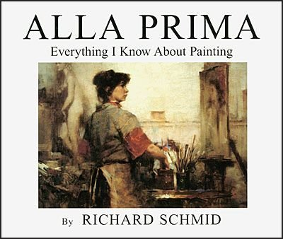 Alla Prima Everything I Know about Painting  1999 (Revised) 9780966211719 Front Cover