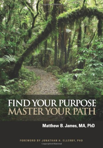 Find Your Purpose Master Your Path Master Your Path  2012 9780984510719 Front Cover