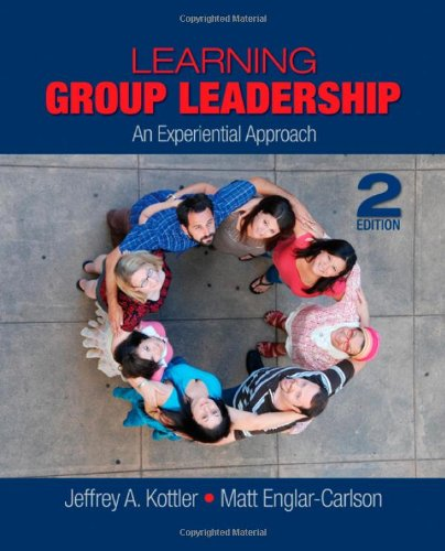 Learning Group Leadership An Experiential Approach 2nd 2010 9781412953719 Front Cover