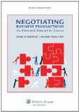 Negotiating Business Transactions An Extended Simulation Course N/A 9781454830719 Front Cover